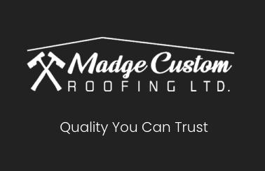 Madge Custom Roofing Ltd.